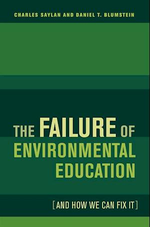 Failure of Environmental Education (And How We Can Fix It) af Charles Saylan, Daniel Blumstein