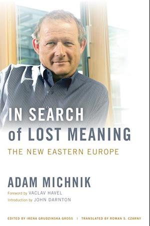 In Search of Lost Meaning af Adam Michnik