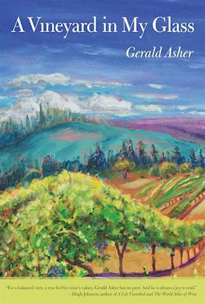 Vineyard in My Glass af Gerald Asher