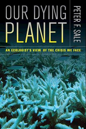 Our Dying Planet af Peter F. Sale