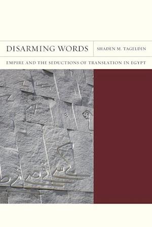 Disarming Words af Shaden M. Tageldin