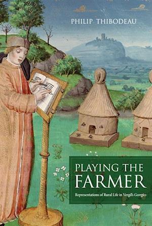 Playing the Farmer af Philip Thibodeau