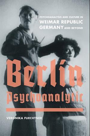 Berlin Psychoanalytic af Veronika Fuechtner