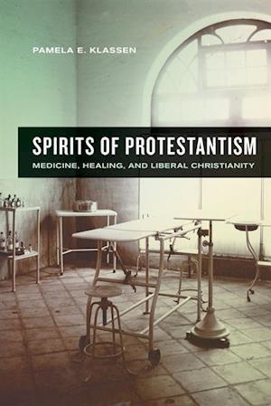 Spirits of Protestantism af Pamela E. Klassen