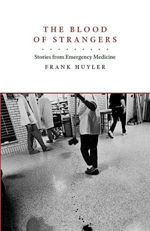 Blood of Strangers af Frank Huyler