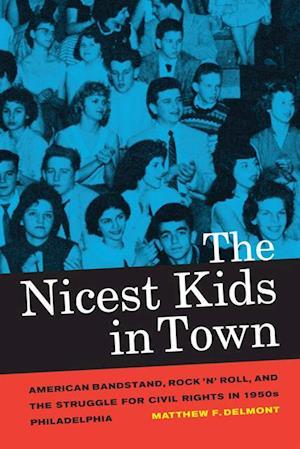 Nicest Kids in Town af Matthew F. Delmont