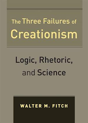 Three Failures of Creationism af Walter Fitch