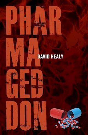 Pharmageddon af David Healy