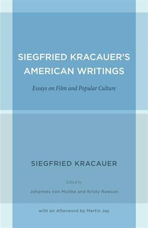 Siegfried Kracauer's American Writings af Siegfried Kracauer