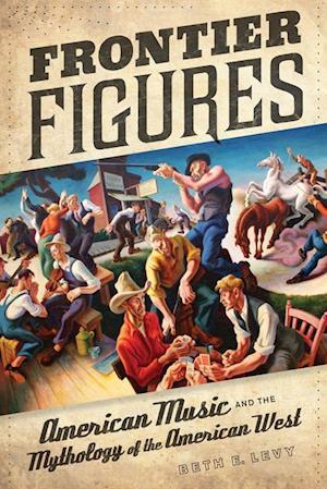 Frontier Figures af Beth E. Levy