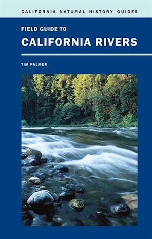 Field Guide to California Rivers af Tim Palmer