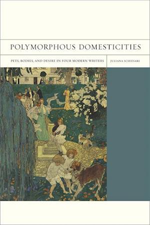 Polymorphous Domesticities af Juliana Schiesari