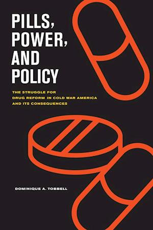 Pills, Power, and Policy af Dominique Tobbell