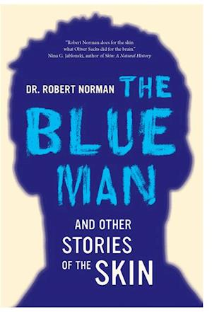 Blue Man and Other Stories of the Skin af Robert A. Norman