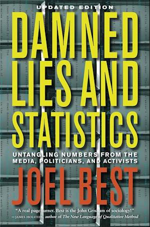 Damned Lies and Statistics af Joel Best