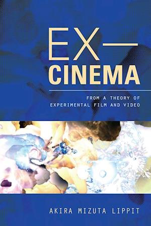 Ex-Cinema af Akira Lippit