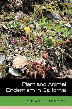 Plant and Animal Endemism in California af Susan Harrison