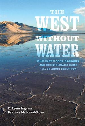 West without Water af B. Lynn Ingram, Frances Malamud-Roam