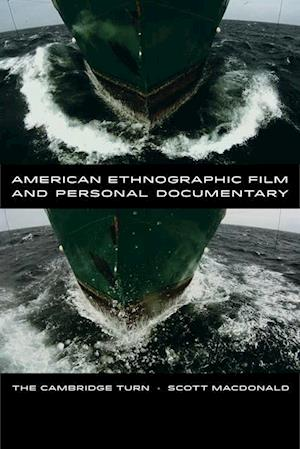American Ethnographic Film and Personal Documentary af Scott Macdonald