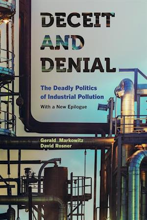 Deceit and Denial af David Rosner, Gerald Markowitz