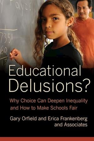 Educational Delusions? af Gary Orfield, Erica Frankenberg