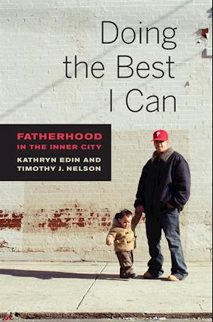 Doing the Best I Can af Kathryn Edin, Timothy J. Nelson