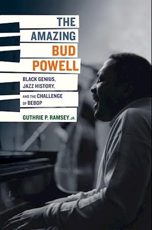 Amazing Bud Powell af Guthrie P. Ramsey