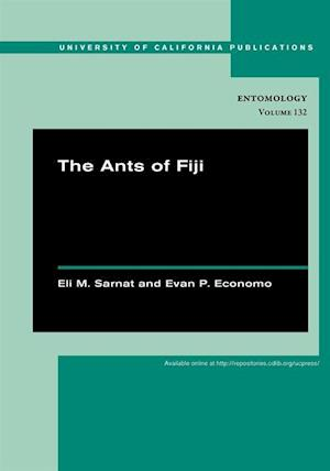 Ants of Fiji af Eli M. Sarnat, Evan P. Economo