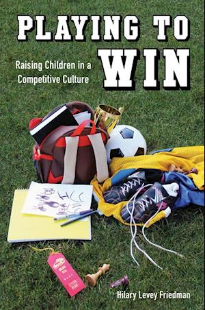 Playing to Win af Hilary Levey Friedman