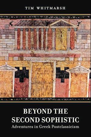 Beyond the Second Sophistic af Tim Whitmarsh