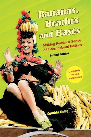Bananas, Beaches and Bases af Cynthia Enloe