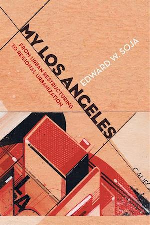 My Los Angeles af Edward W. Soja