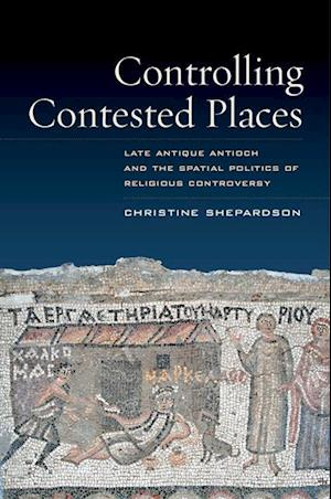 Controlling Contested Places af Christine Shepardson