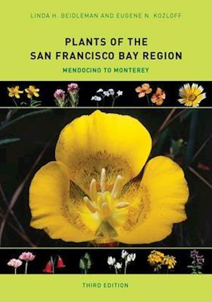 Plants of the San Francisco Bay Region af Linda H. Beidleman, Eugene N. Kozloff