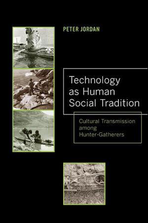Technology as Human Social Tradition af Peter David Jordan