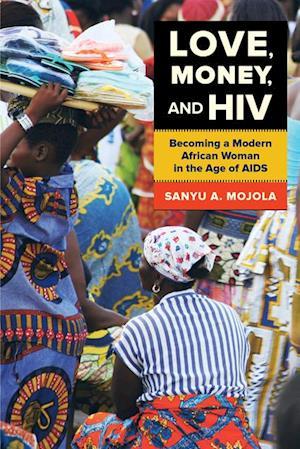 Love, Money, and HIV af Sanyu A. Mojola