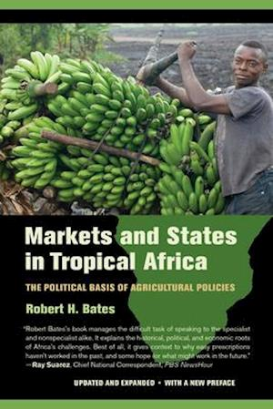 Markets and States in Tropical Africa af Robert H. Bates