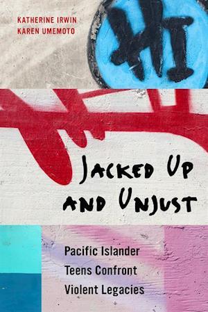 Jacked Up and Unjust af Katherine Irwin, Karen Umemoto