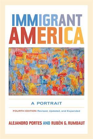 Immigrant America af Alejandro Portes, Ruben G. Rumbaut