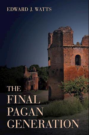 Final Pagan Generation af Edward J. Watts