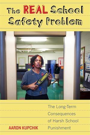 Real School Safety Problem af Aaron Kupchik