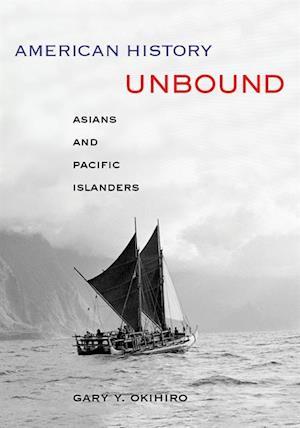 American History Unbound af Gary Y Okihiro