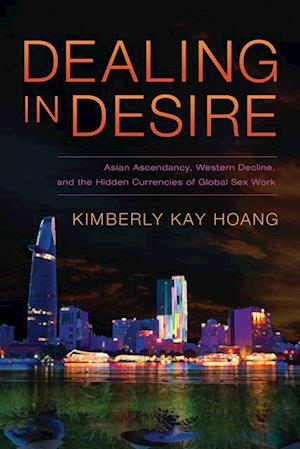 Dealing in Desire af Kimberly Kay Hoang