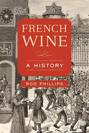 French Wine af Rod Phillips