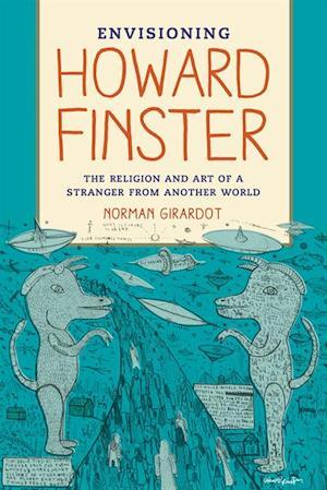 Envisioning Howard Finster af Norman J. Girardot