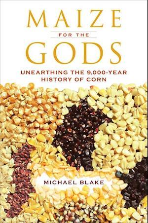 Maize for the Gods af Michael Blake
