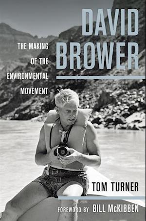 David Brower af Tom Turner