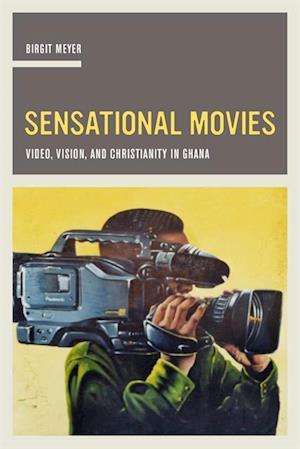 Sensational Movies af Birgit Meyer