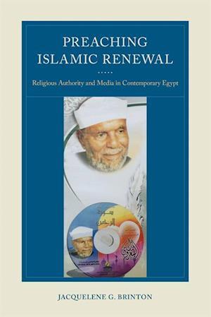 Preaching Islamic Renewal af Jacquelene G. Brinton