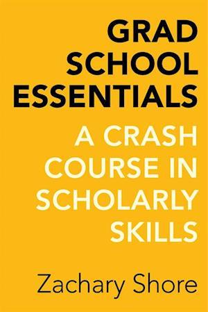 Grad School Essentials af Zachary Shore